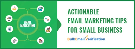 Actionable Email Marketing Tips For Small Business