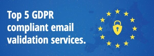 Top 5 GDPR Complaint email validation services