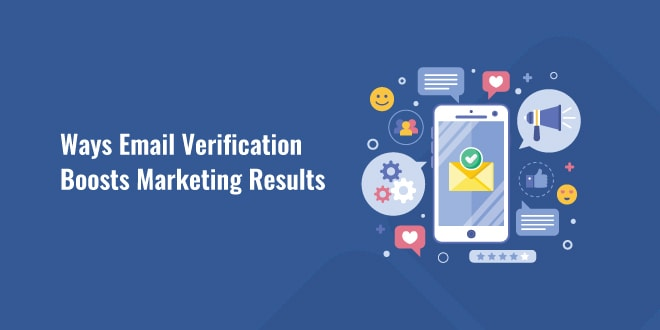 Ways Email Verification Boosts Marketing Results