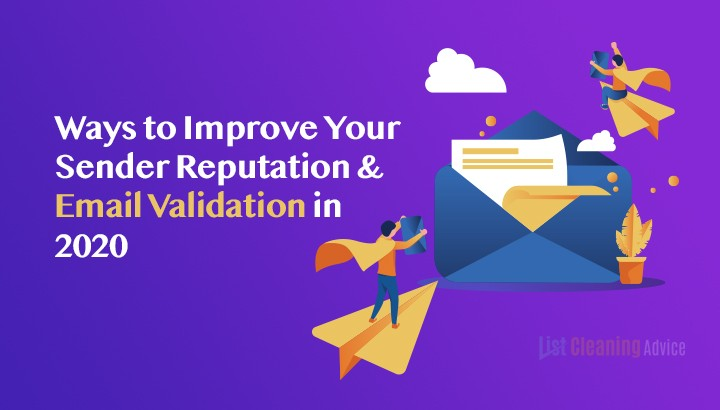 Ways to Improve Your Sender Reputation & Email Validation in 2020